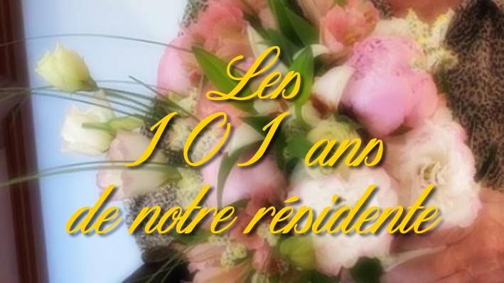 Les 101 ans de notre résidentes de la Bastide